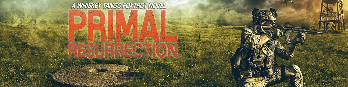 New Release - Primal Resurrection WTF 8